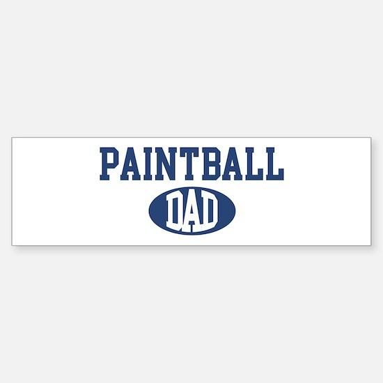 Paintball dad Bumper Bumper Bumper Sticker