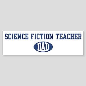 Science Fiction Teacher dad Bumper Sticker