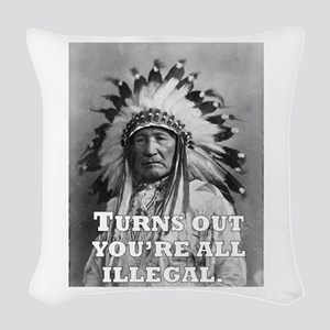 Turns Out You're All Illegal. Woven Throw Pillow