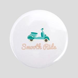 """Smooth Ride 3.5"""" Button"""
