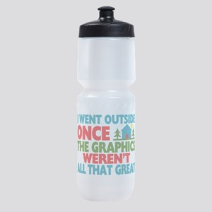 Went Outside Graphics Weren't Great Sports Bottle