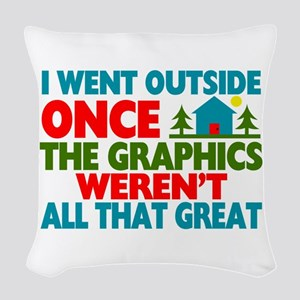 Went Outside Graphics Weren't Woven Throw Pillow