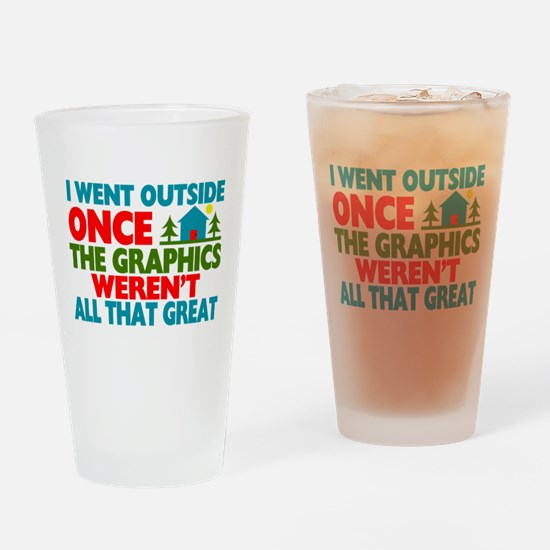 Went Outside Graphics Weren't Great Drinking Glass