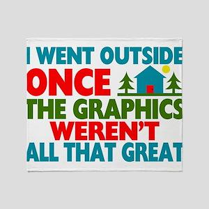 Went Outside Graphics Weren't Great Throw Blanket