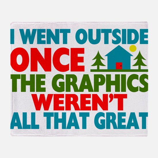 Went Outside Graphics Weren't Great Throw Blanket