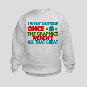 Went Outside Graphics Weren't Grea Kids Sweatshirt