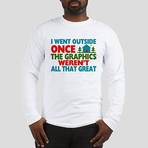 Went Outside Graphics Weren't Long Sleeve T-Shirt
