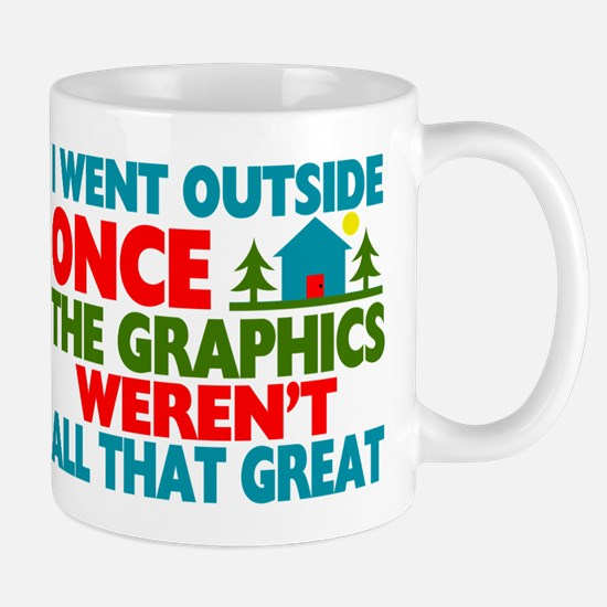 Went Outside Graphics Weren't Great Mug