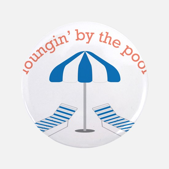 """Loungin By The Pool 3.5"""" Button"""