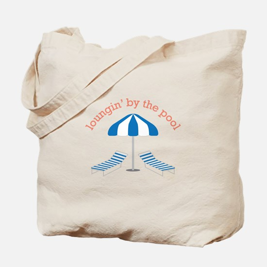 Loungin By The Pool Tote Bag