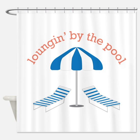 Loungin By The Pool Shower Curtain