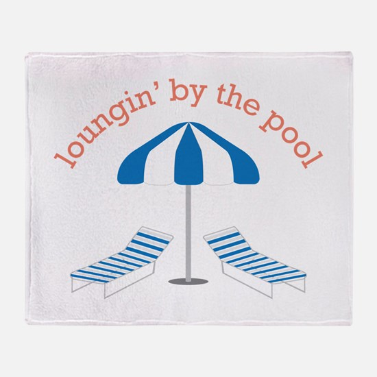 Loungin By The Pool Throw Blanket