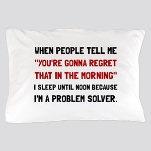 Problem Solver Pillow Case