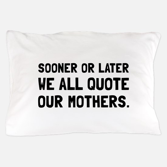 Quote Mother Pillow Case