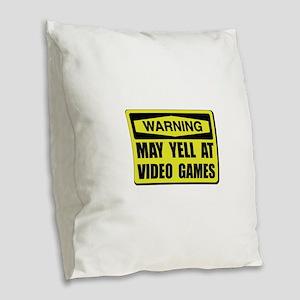 Warning Yell At Video Games Burlap Throw Pillow