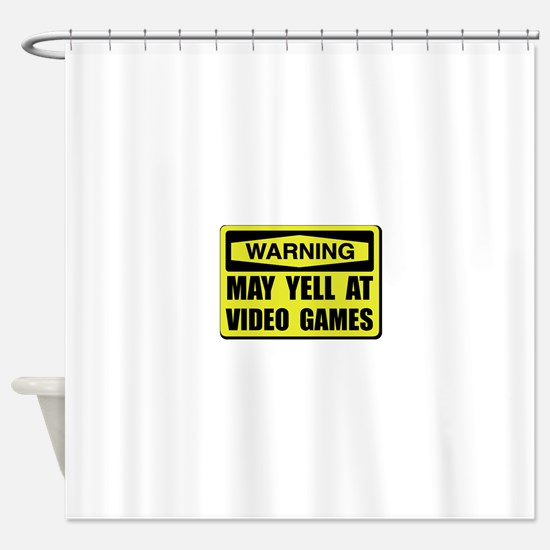 Warning Yell At Video Games Shower Curtain