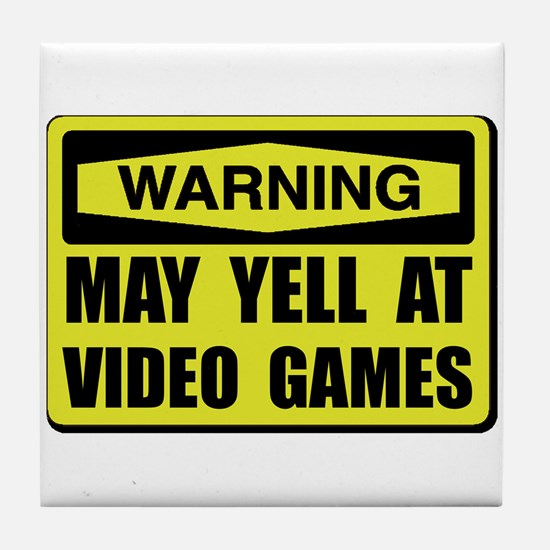 Warning Yell At Video Games Tile Coaster