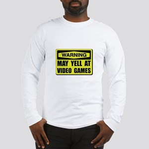 Warning Yell At Video Games Long Sleeve T-Shirt