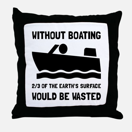 Without Boating Throw Pillow
