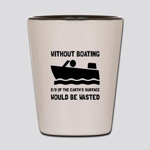 Without Boating Shot Glass