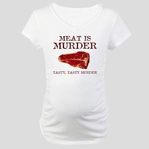 Meat is Tasty Murder Maternity T-Shirt