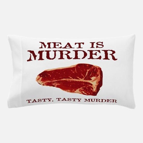 Meat is Tasty Murder Pillow Case