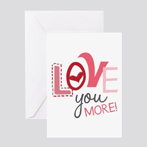 Love You More! Greeting Cards
