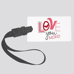 Love You More! Luggage Tag