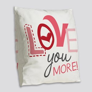 Love You More! Burlap Throw Pillow