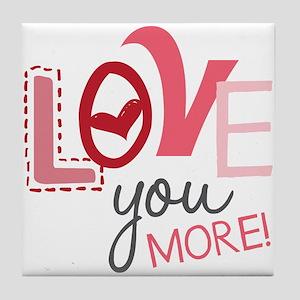 Love You More! Tile Coaster