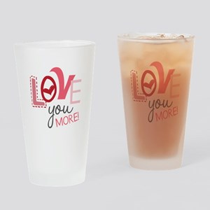 Love You More! Drinking Glass