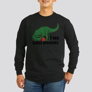 T-rex hates presents Long Sleeve T-Shirt