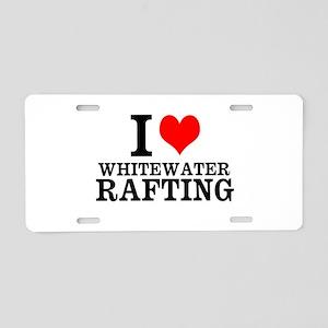 I Love Whitewater Rafting Aluminum License Plate