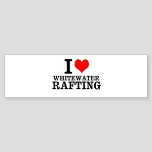 I Love Whitewater Rafting Bumper Sticker