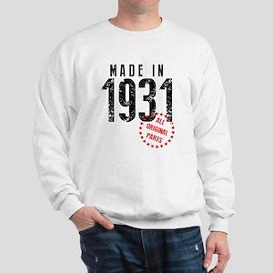 Made In 1931 All Original Parts Sweatshirt