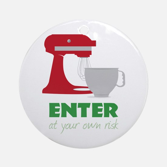 At Your Own Risk Ornament (Round)