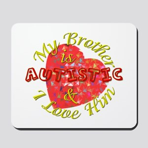 Autistic Brother Mousepad