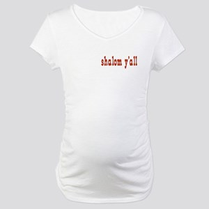 Greetings shalom y'all Maternity T-Shirt