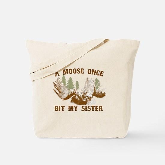 A Moose Once Bit My Sister Tote Bag