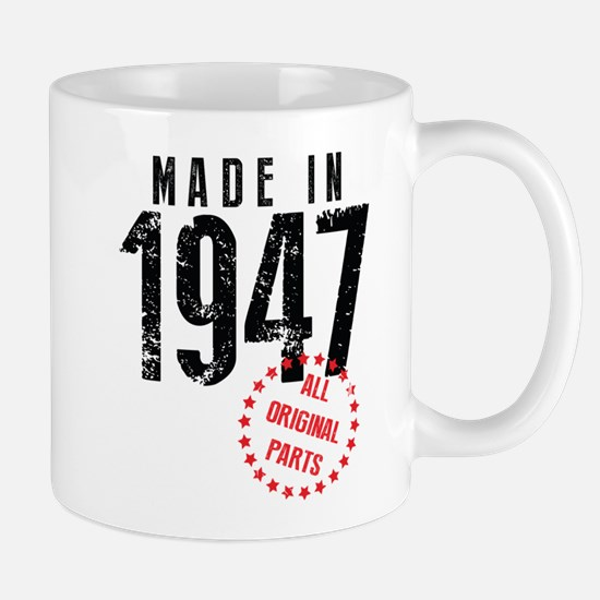 Made In 1947, All Original Parts Mugs