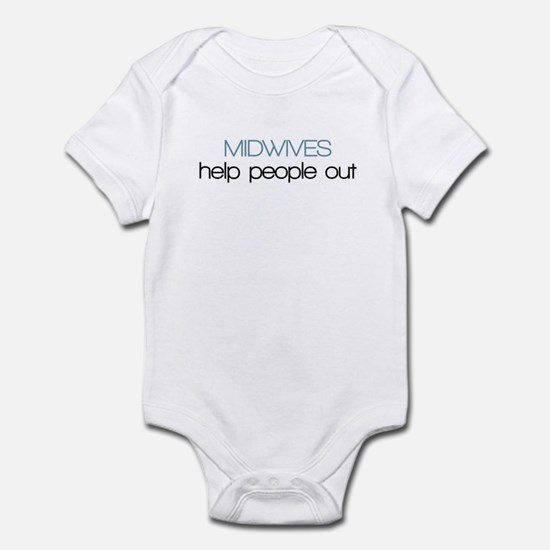 Midwives Help Poeople Out - Infant Bodysuit