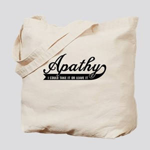 Apathy I Could Take It Or Leave It Tote Bag