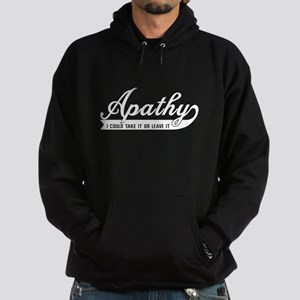 Apathy I Could Take It Or Leave It Hoodie
