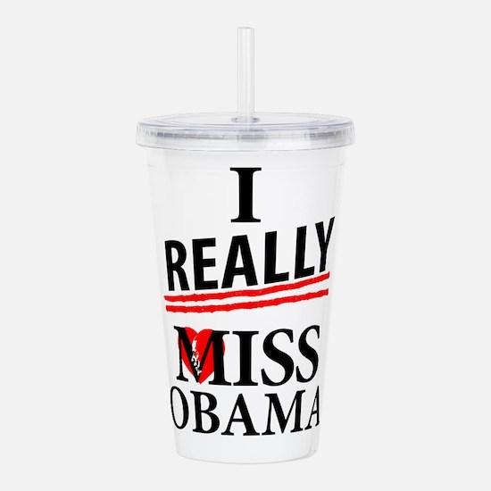 I Really Miss Obama Acrylic Double-wall Tumbler