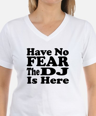 Have No Fear, The DJ Is Here T-Shirt