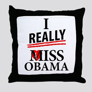 I Really Miss Obama Throw Pillow