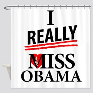 I Really Miss Obama Shower Curtain