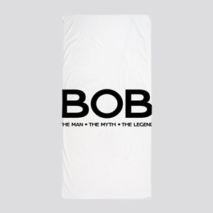 BOB The Man The Myth The Legend Beach Towel