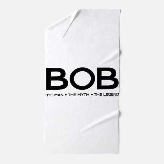 BOB The Man The Myth The Legend Beach Towel