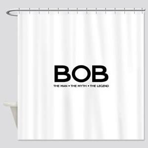 BOB The Man The Myth The Legend Shower Curtain